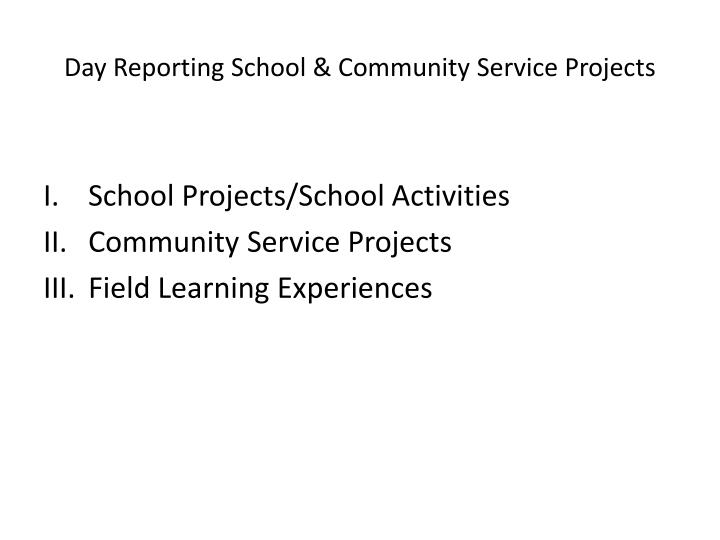 Day reporting school community service projects2
