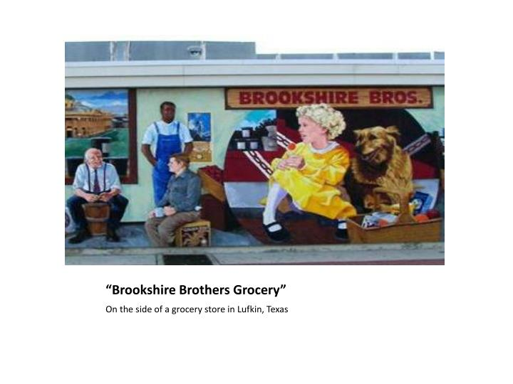 """""""Brookshire Brothers Grocery"""""""