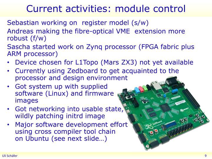 Current activities: module control