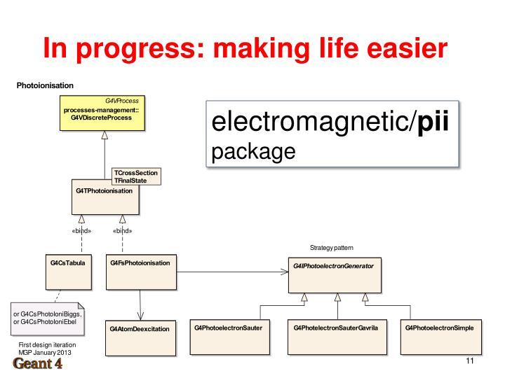 In progress: making life easier