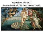 inspiration piece 1 sandro botticelli birth of venus 1486