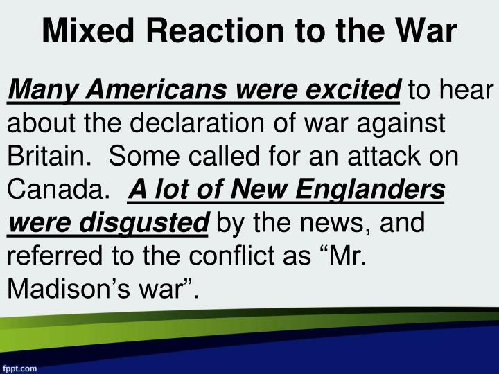 Mixed Reaction to the War