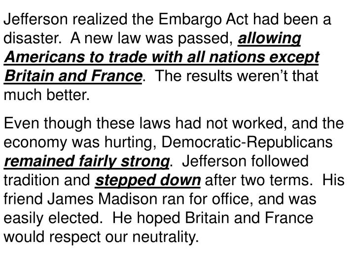 Jefferson realized the Embargo Act had been a disaster.