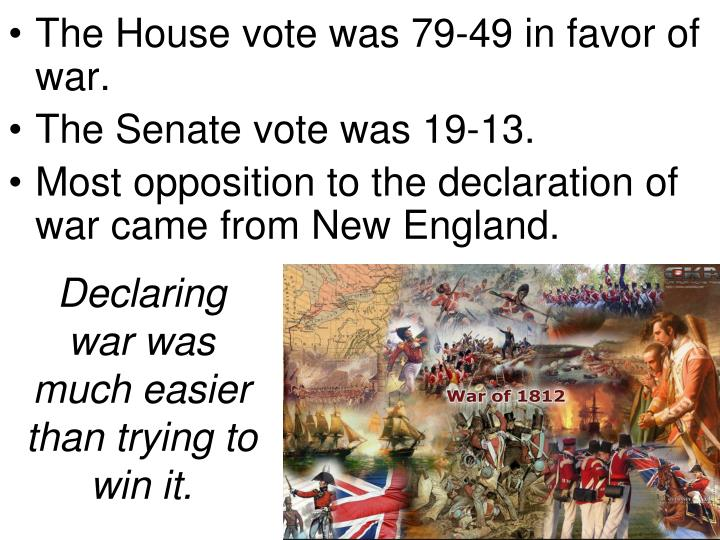 The House vote was 79-49 in favor of war.