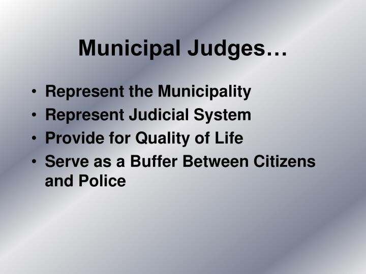 Municipal Judges…