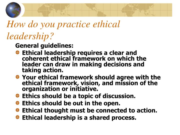 How do you practice ethical leadership?