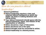 how do you practice ethical leadership
