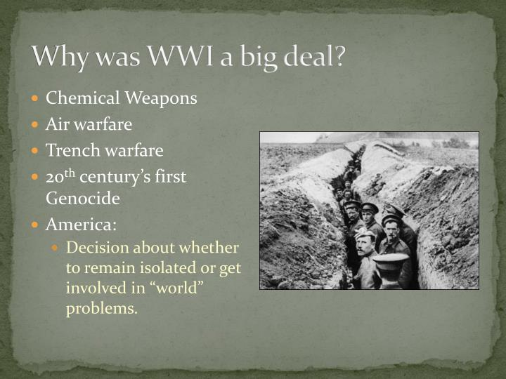 Why was WWI a big deal?