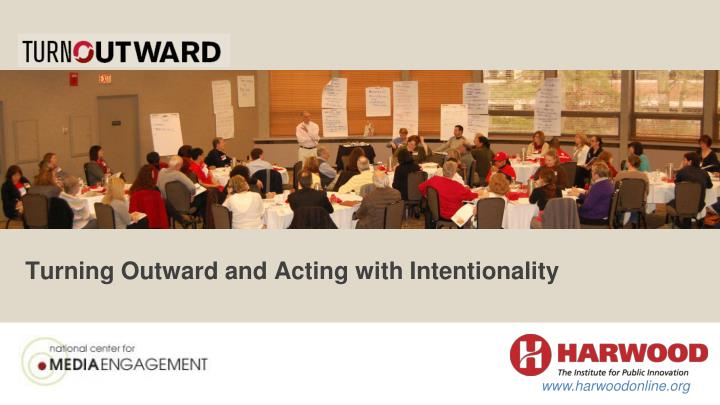 Turning Outward and Acting with Intentionality