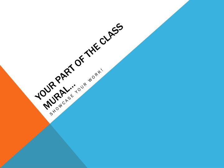 your part of the class mural