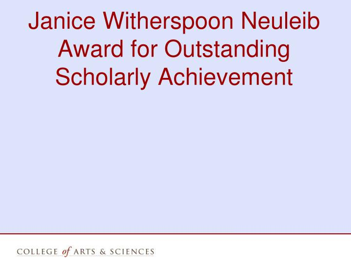 Janice Witherspoon Neuleib Award for Outstanding Scholarly Achievement