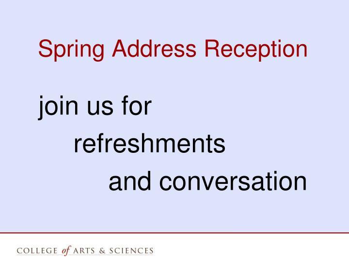 Spring Address Reception