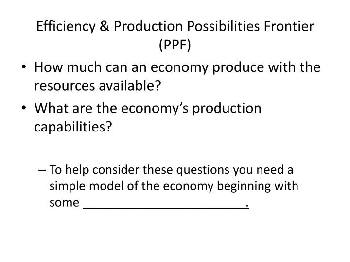 Efficiency & Production Possibilities Frontier (PPF)