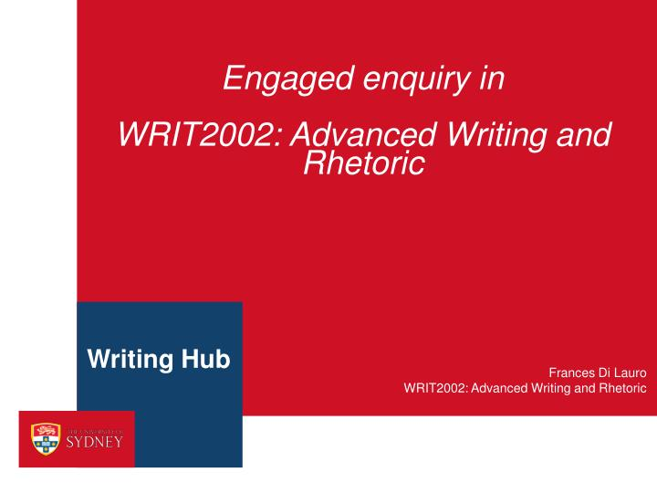 Engaged enquiry in writ2002 advanced writing and rhetoric