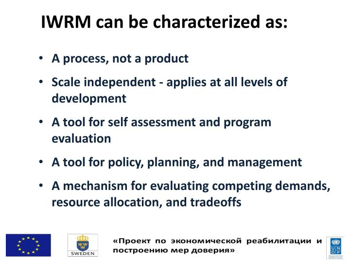 IWRM can be characterized as: