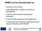 iwrm can be characterized as
