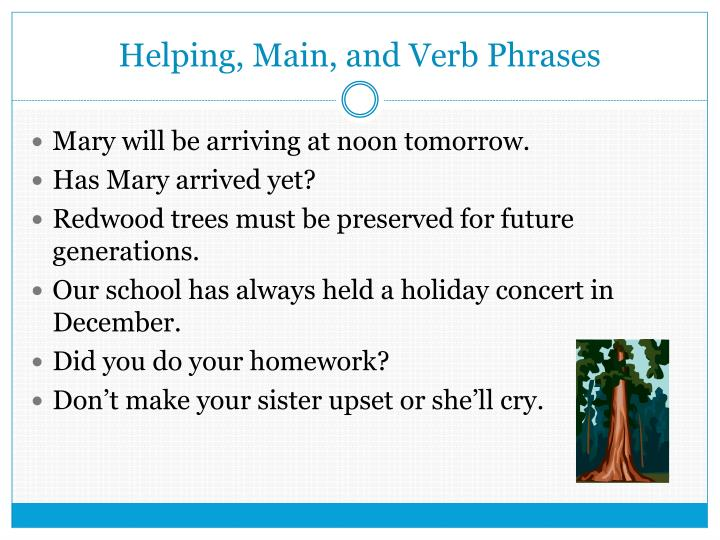 Helping, Main, and Verb Phrases