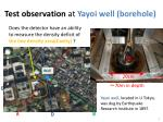 test observation at yayoi well borehole