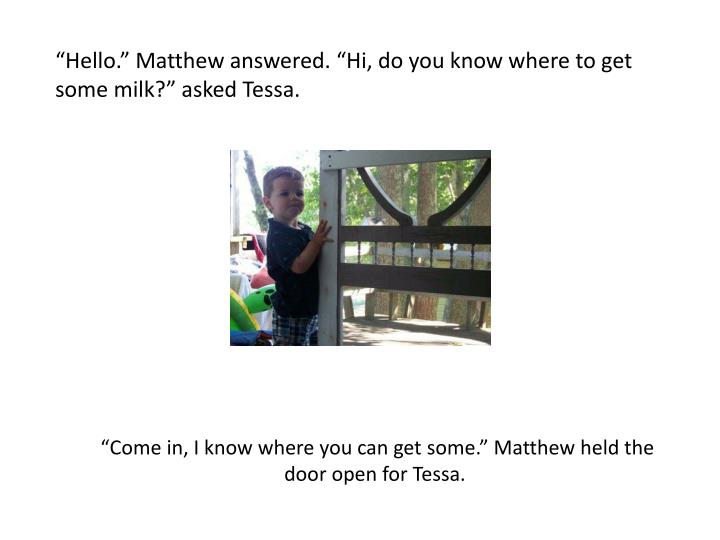 """Come in, I know where you can get some."" Matthew held the door open for Tessa."