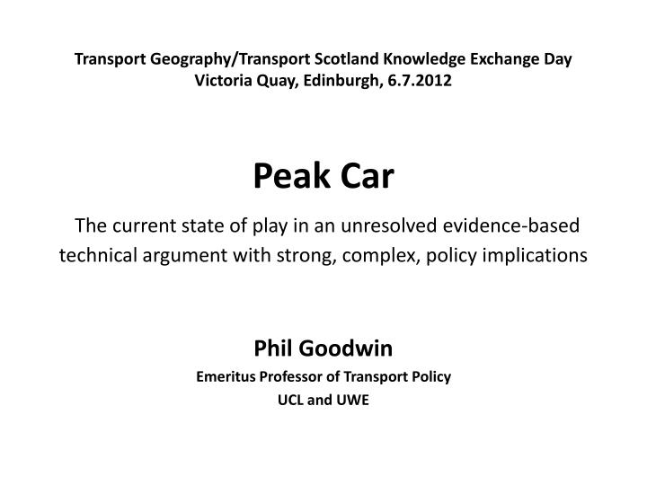 Phil goodwin emeritus professor of transport policy ucl and uwe