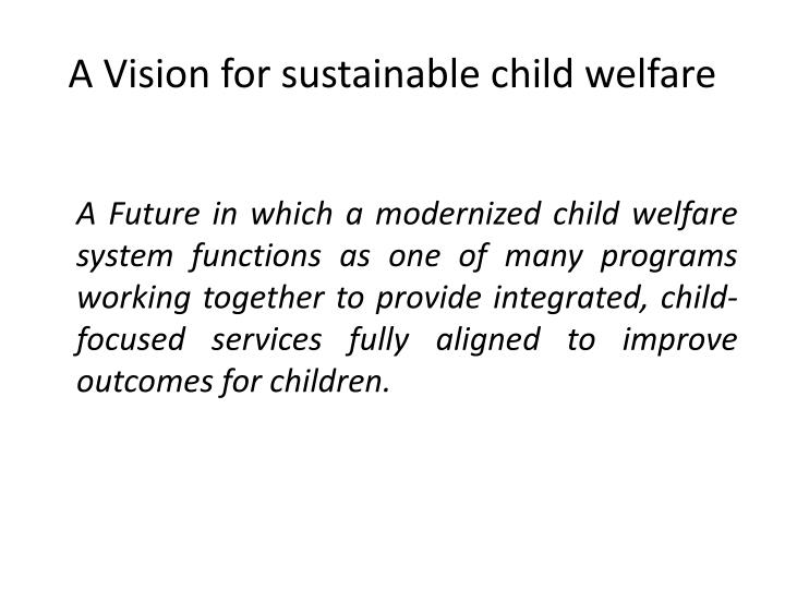 A Vision for sustainable child welfare