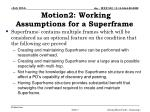 motion2 working assumptions for a superframe