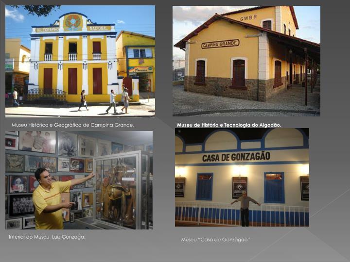 Museu Histórico e Geográfico de Campina Grande.