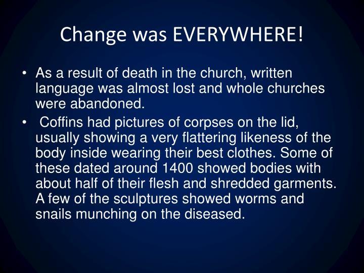Change was EVERYWHERE!