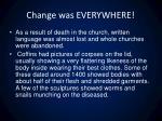 change was everywhere