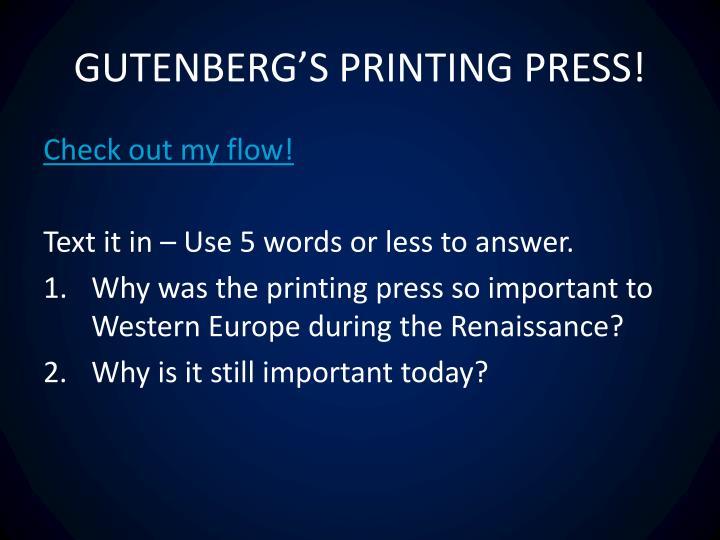 GUTENBERG'S PRINTING PRESS!
