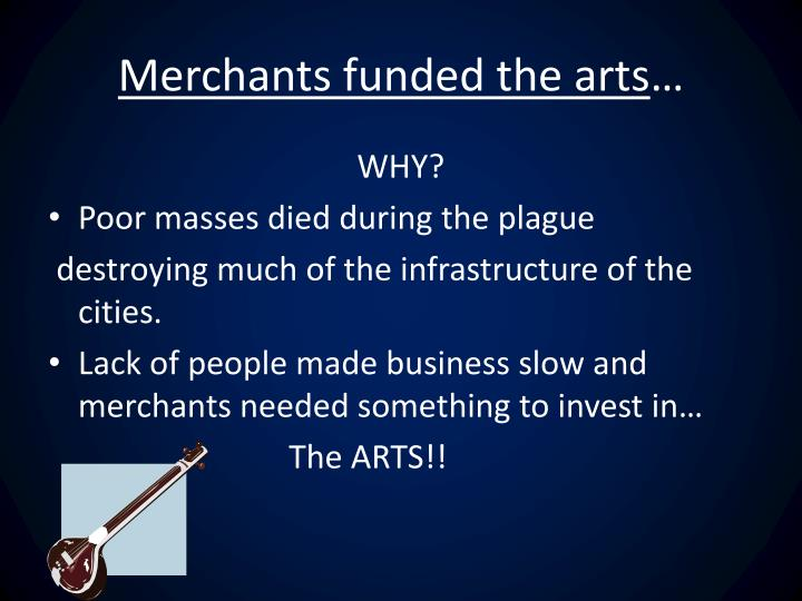 Merchants funded the arts