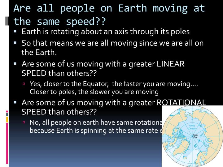 Are all people on Earth moving at the same speed??