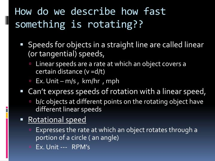 How do we describe how fast something is rotating??