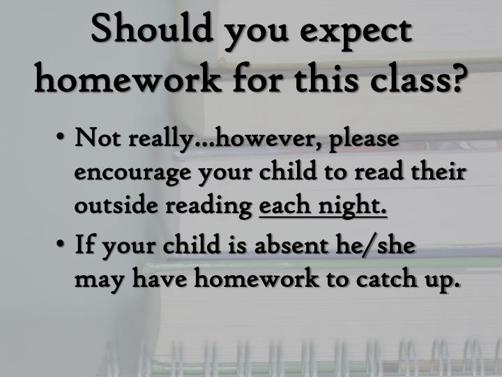 Should you expect homework for this class?