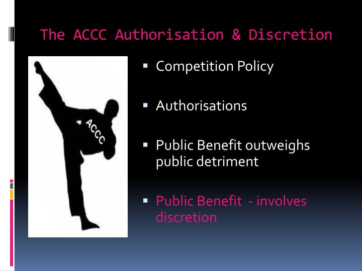 The ACCC Authorisation & Discretion