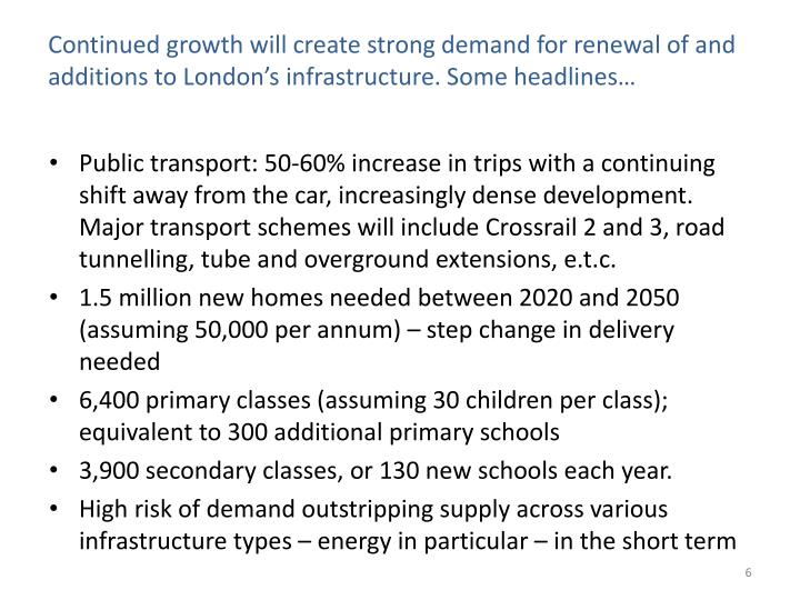 Continued growth will create strong demand for renewal of and additions to London's infrastructure. Some headlines…