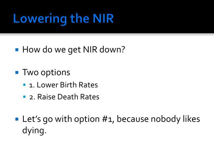 Lowering the NIR