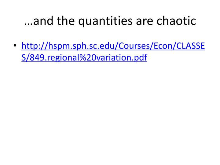 …and the quantities are chaotic