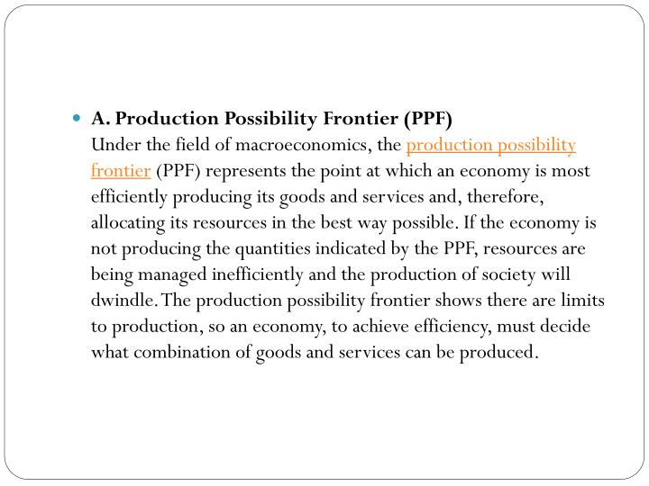 A. Production Possibility Frontier (PPF)