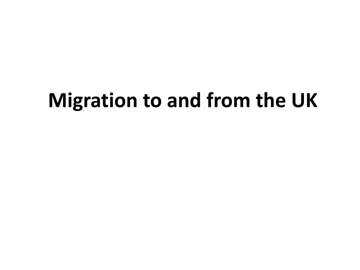Migration to and from the UK