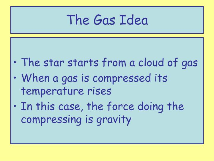 The Gas Idea