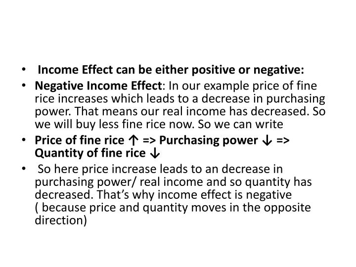 Income Effect can be either positive or negative: