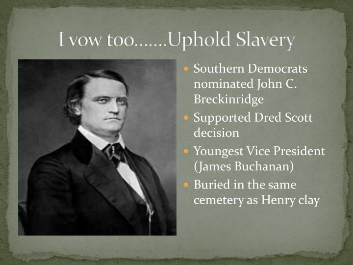 I vow too…….Uphold Slavery
