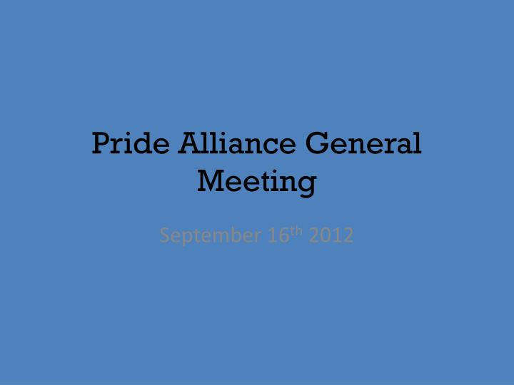 pride alliance general meeting