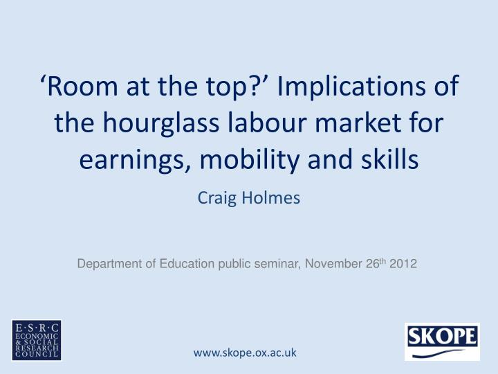 Room at the top implications of the hourglass labour market for earnings mobility and skills