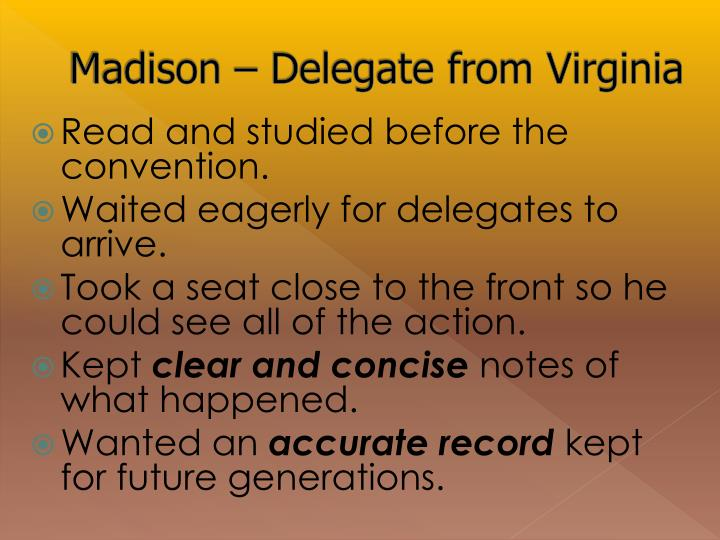 Madison – Delegate from Virginia