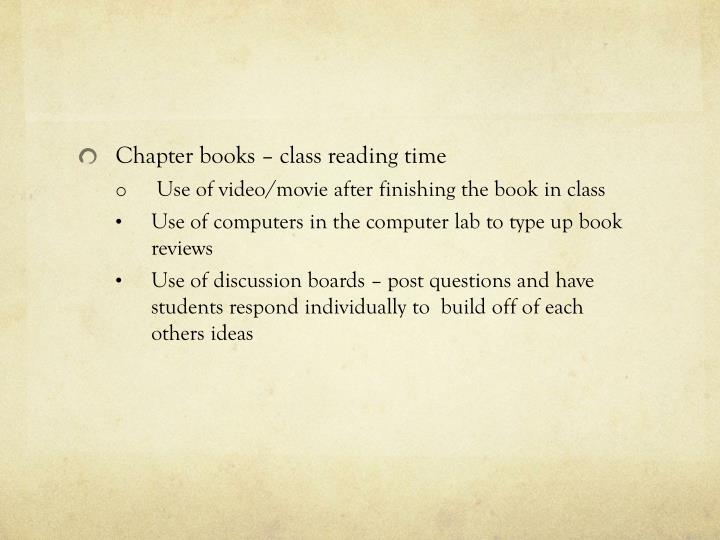 Chapter books – class reading time