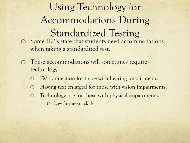 Using Technology for Accommodations During Standardized Testing