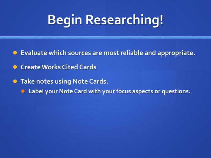 Begin Researching!