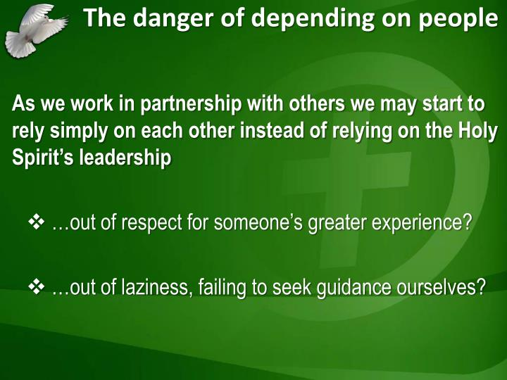 The danger of depending on people